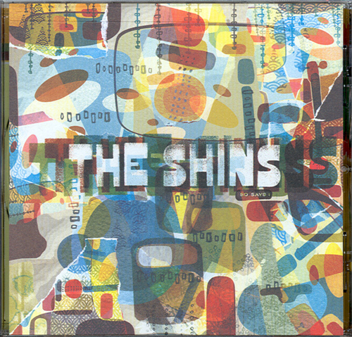 The Shins: So Says I