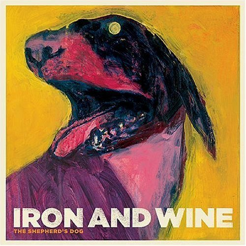 Iron and Wine the Shepards Dog