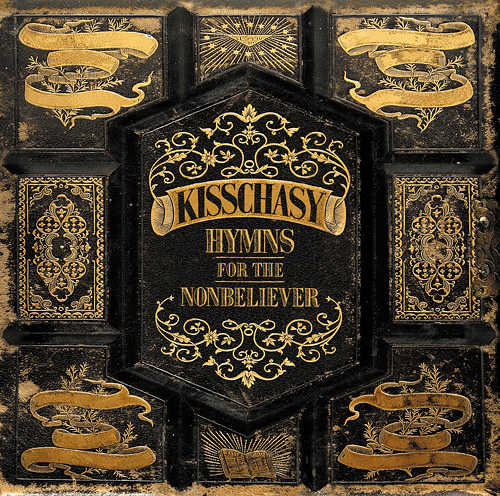 Kisschasy: Hymns For The Nonbeliever