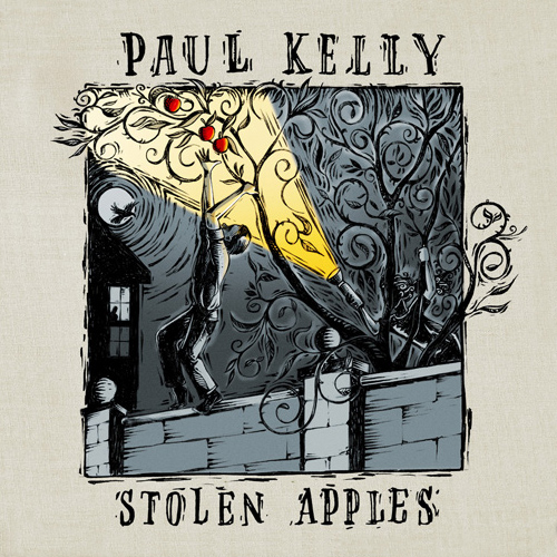 Paul Kelly: Stolen Apples
