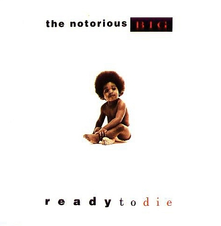 THE NOTORIOUS B.I.G. − READY TO DIE