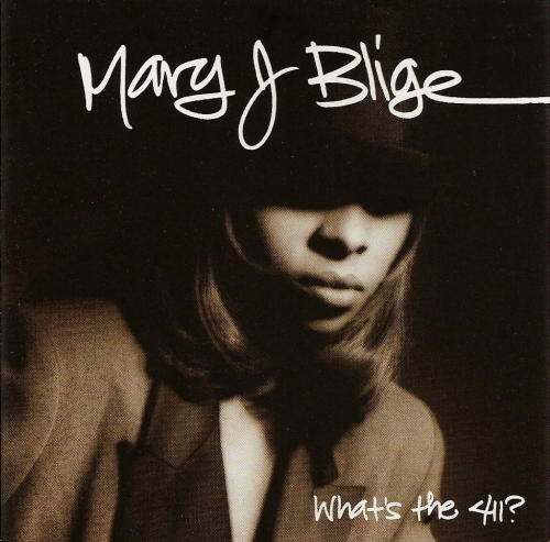 MARY J BLIGE − WHAT'S THE 411?