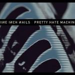 NIN: Pretty Hate Machine